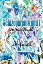 Schizophrenia and I