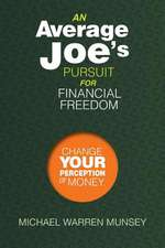 An Average Joe's Pursuit for Financial Freedom