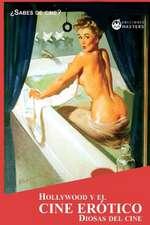 Hollywood y El Cine Erotico