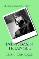 India Basin Triangle:  A San Francisco Noir Thriller