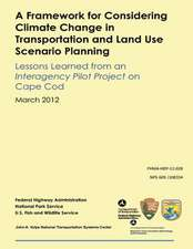 A   Framework for Considering Climate Change in Transportation and Land Use Scenario Planning