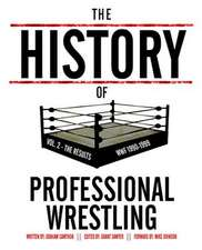 The History of Professional Wrestling Vol. 2