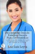 Diccionario Ingles-Espanol-Ingles Para Enfermeras