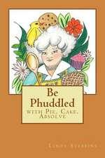 Be Phuddled