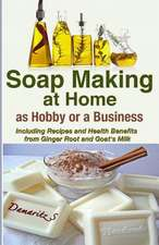 Soap Making at Home as a Hobby or a Business