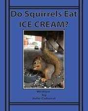 Do Squirrels Eat Ice Cream?