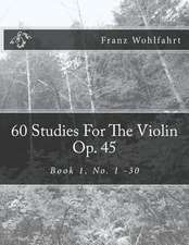 60 Studies for the Violin Op. 45