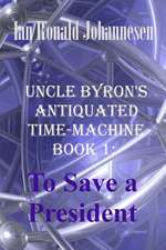 Uncle Byron's Antiquated Time-Machine