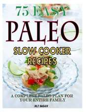 75 Easy Paleo Slow Cooker Recipes