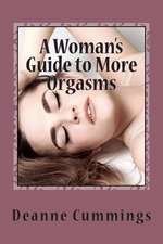 A Woman's Guide to More Orgasms