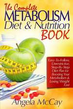 The Complete Metabolism Diet and Nutrition Book