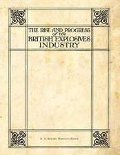 The Rise and Progress of the British Explosives Industry