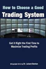 How to Choose a Good Trading System