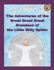 The Adventures of the Great Great Great Grandson of the Little Bitty Spider