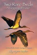 Two Rare Birds a Legacy of Love