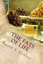 The Fats of Life and What You Don't Know Could Kill You