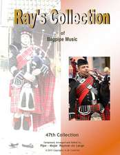 Ray's Collection of Bagpipe Music Volume 47