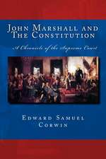John Marshall and the Constitution a Chronicle of the Supreme Court