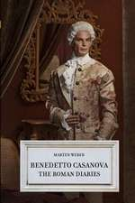 Benedetto Casanova - The Roman Diaries