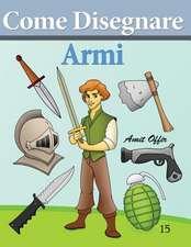 Come Disegnare - Armi