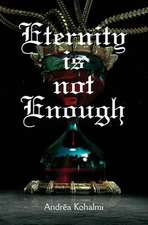 Eternity Is Not Enough