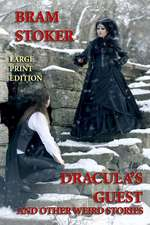 Dracula's Guest and Other Weird Stories - Large Print Edition