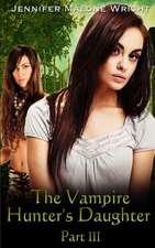 The Vampire Hunter's Daughter Part
