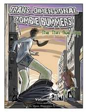 Trans Dimensional Zombie Bummers (Volume 1)