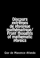 Discours Extremes de Physique Mathematique/Front Thoughts of Mathematic Physics