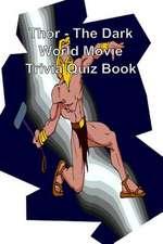Thor - The Dark World Movie Trivia Quiz Book