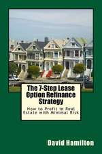 The 7-Step Lease Option Refinance Strategy