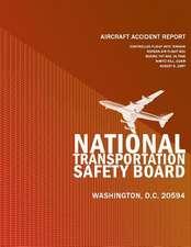 Aircraft Accident Report Controlled Flight Into Terrain Korean Air Flight 801 Boeing 747-300, Hl7468 Nimitz Hill, Guam August 6, 1997