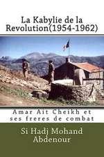 La Kabylie de La Revolution(1954-1962)