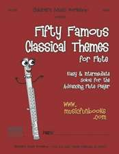 Fifty Famous Classical Themes for Flute
