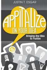 Appitalize on Your Idea