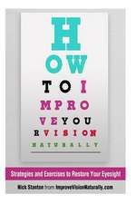 How to Improve Your Vision Naturally