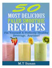50 Most Delicious Paleo Smoothie Recipes