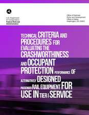 Technical Criteria and Procedures for Evaluating the Crashworthiness and Occupant Protection Performance of Alternatively Designed Passenger Rail Equi