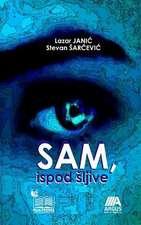 Sam, Ispod Sljive