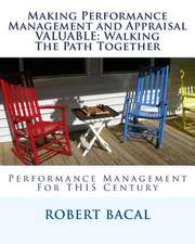 Making Performance Management and Appraisal Valuable