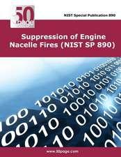 Suppression of Engine Nacelle Fires (Nist Sp 890)
