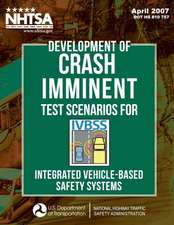 Development of Crash Imminent Test Scenarios for Integrated Vehicle-Based Safety Systems