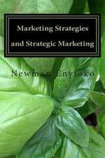 Marketing Strategies and Strategic Marketing