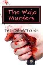 The Mojo Murders