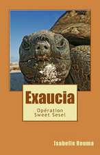 Exaucia - Operation Sweet Sesel
