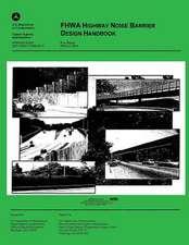 Fhwa Highway Noise Barrier Design Handbook