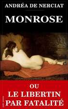 Monrose Ou Le Libertin Par Fatalite
