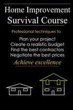 Home Improvement Survival Course