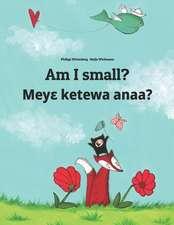 Am I Small? Meye Ketewa Anaa?
