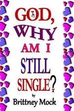 God, Why Am I Still Single?